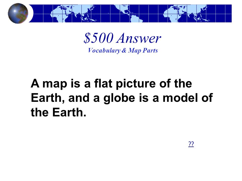 $500 Answer Vocabulary & Map Parts