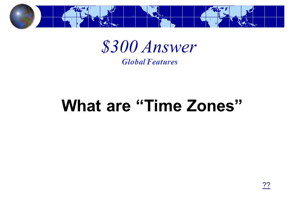$300 Answer Global Features