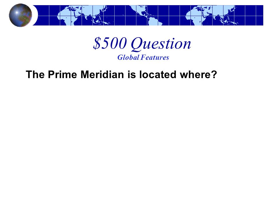 $500 Question Global Features