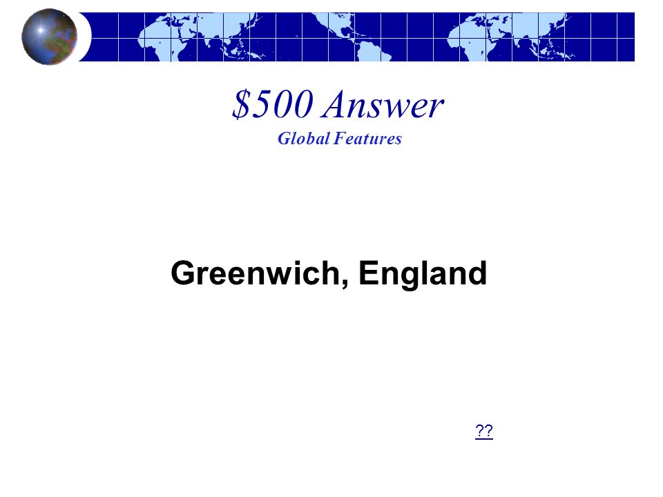 $500 Answer Global Features