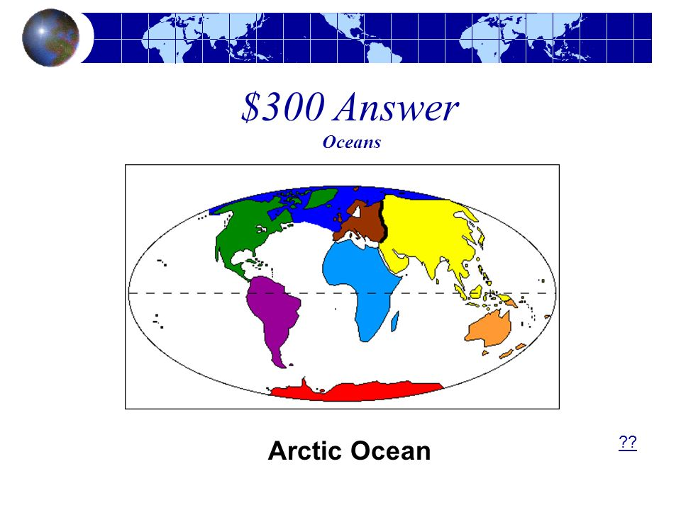 $300 Answer Oceans Arctic Ocean