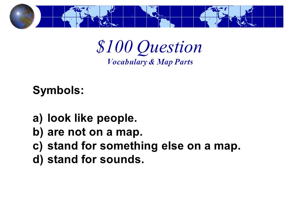 $100 Question Vocabulary & Map Parts