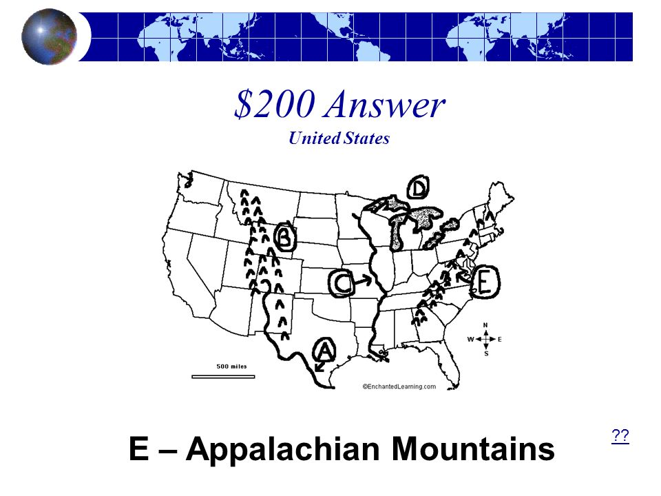 $200 Answer United States E – Appalachian Mountains