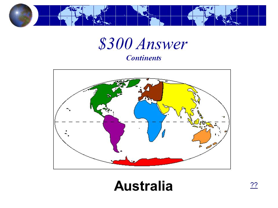 $300 Answer Continents Australia