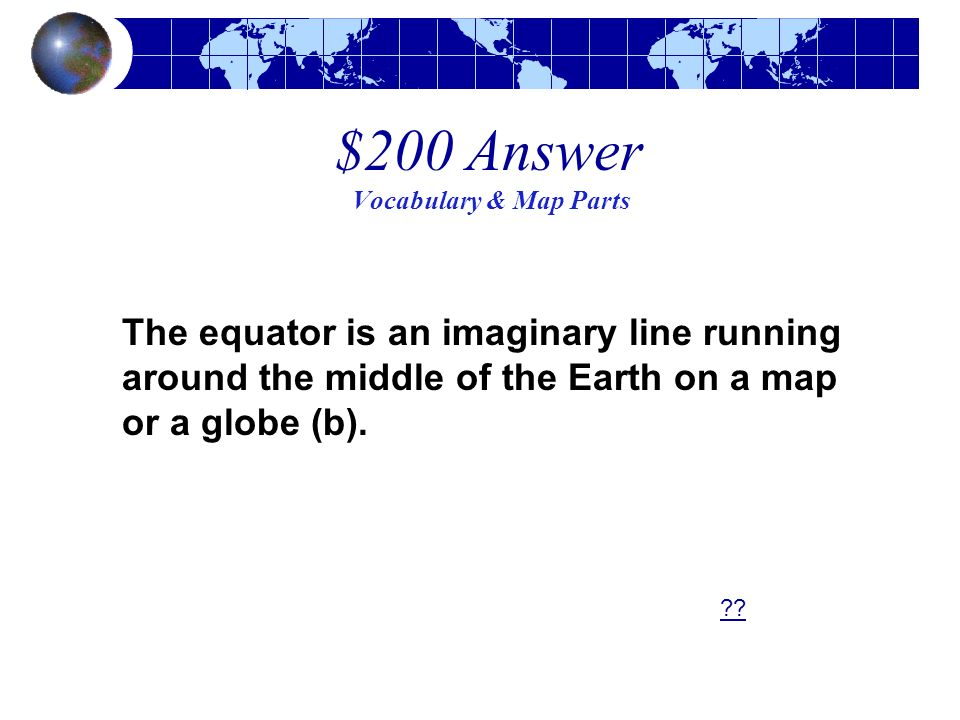 $200 Answer Vocabulary & Map Parts