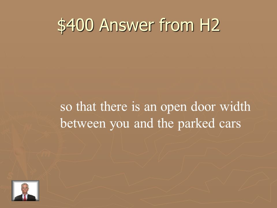 $400 Answer from H2 so that there is an open door width