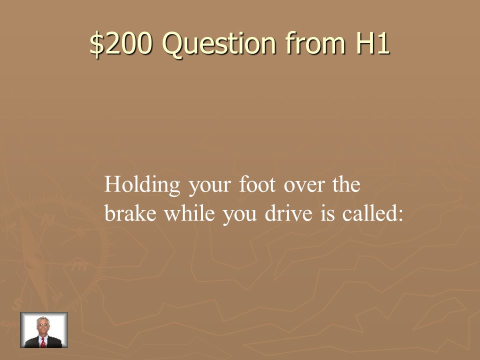 $200 Question from H1 Holding your foot over the