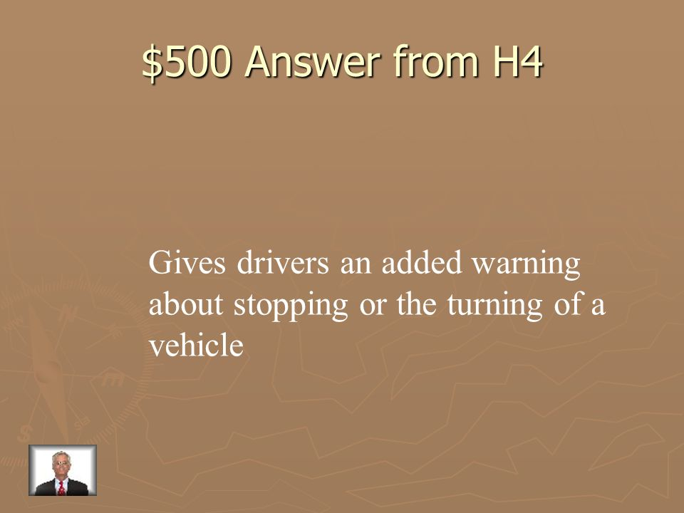 $500 Answer from H4 Gives drivers an added warning