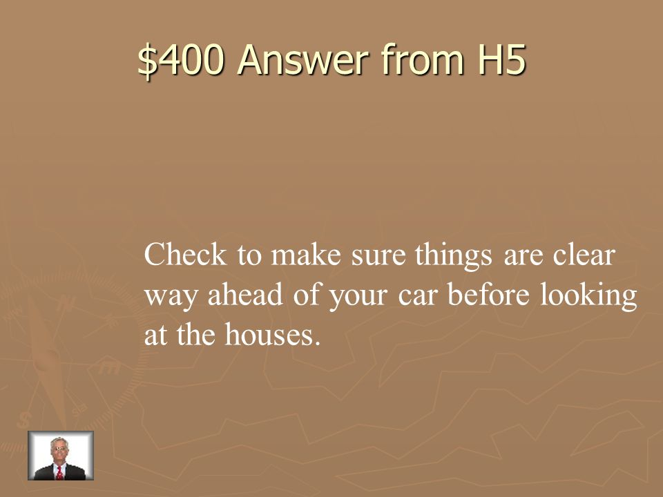$400 Answer from H5 Check to make sure things are clear