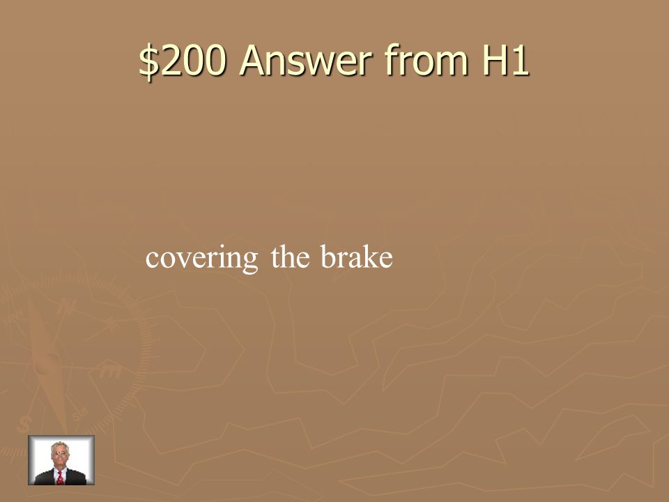 $200 Answer from H1 covering the brake