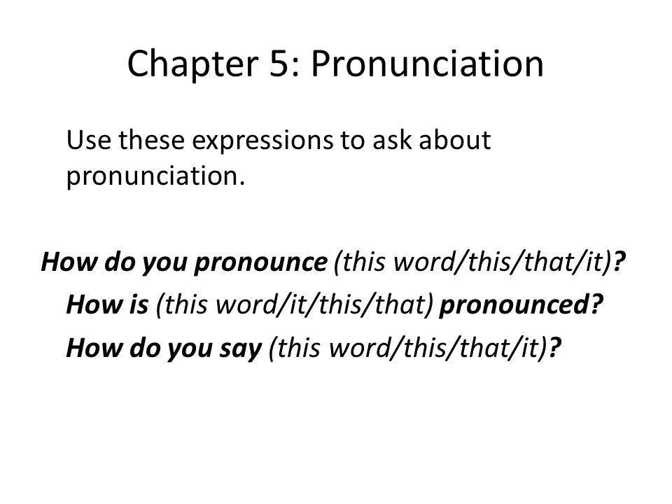Chapter 5: Pronunciation