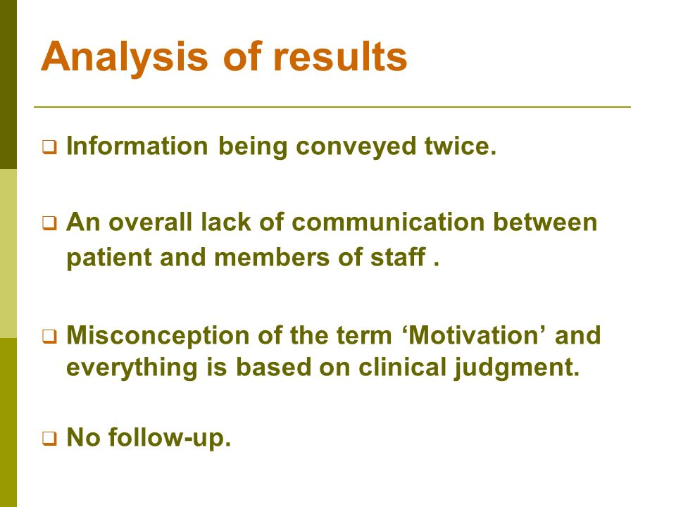 Analysis of results Information being conveyed twice.