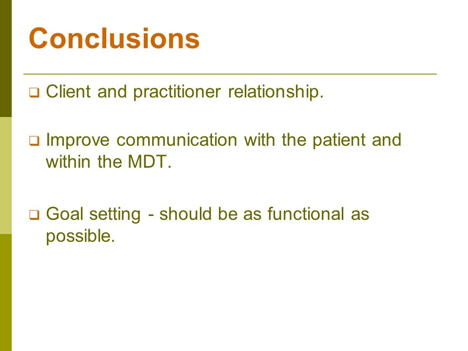 Conclusions Client and practitioner relationship.