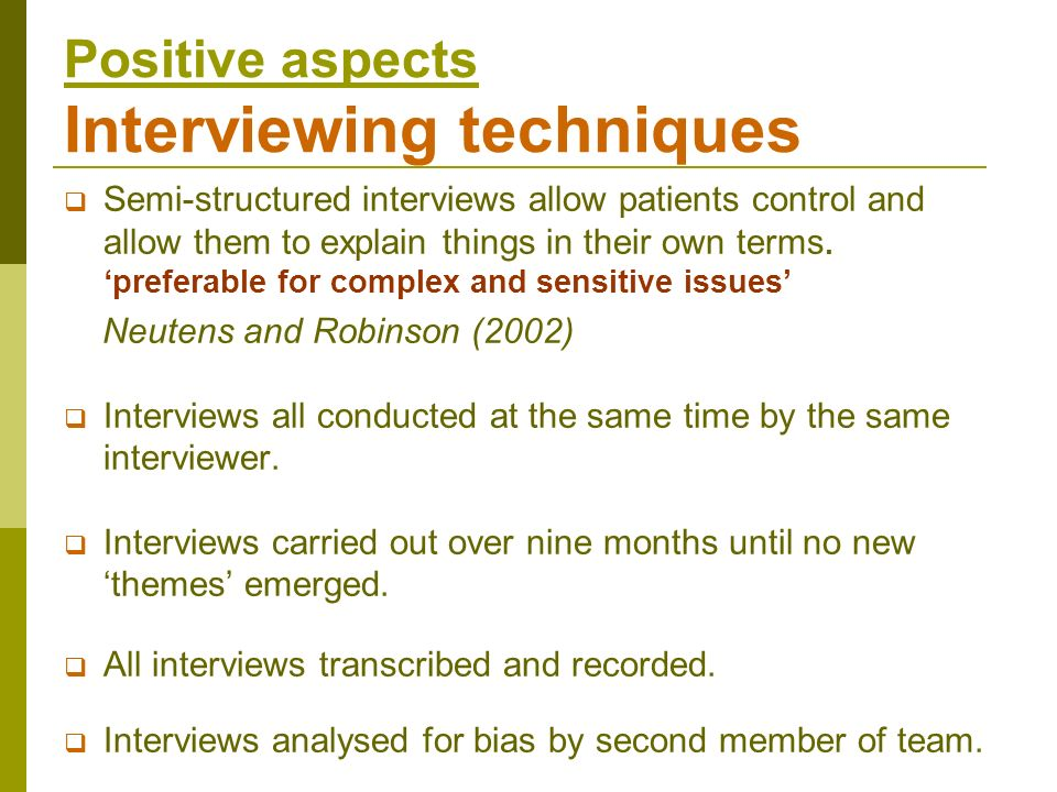 Positive aspects Interviewing techniques