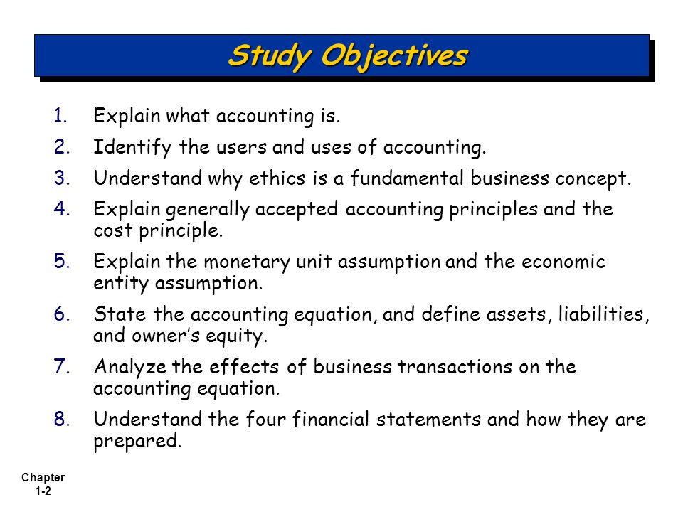 Study Objectives Explain what accounting is.