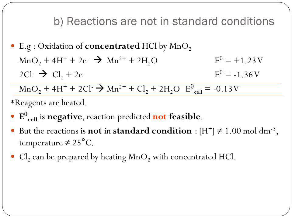 b) Reactions are not in standard conditions