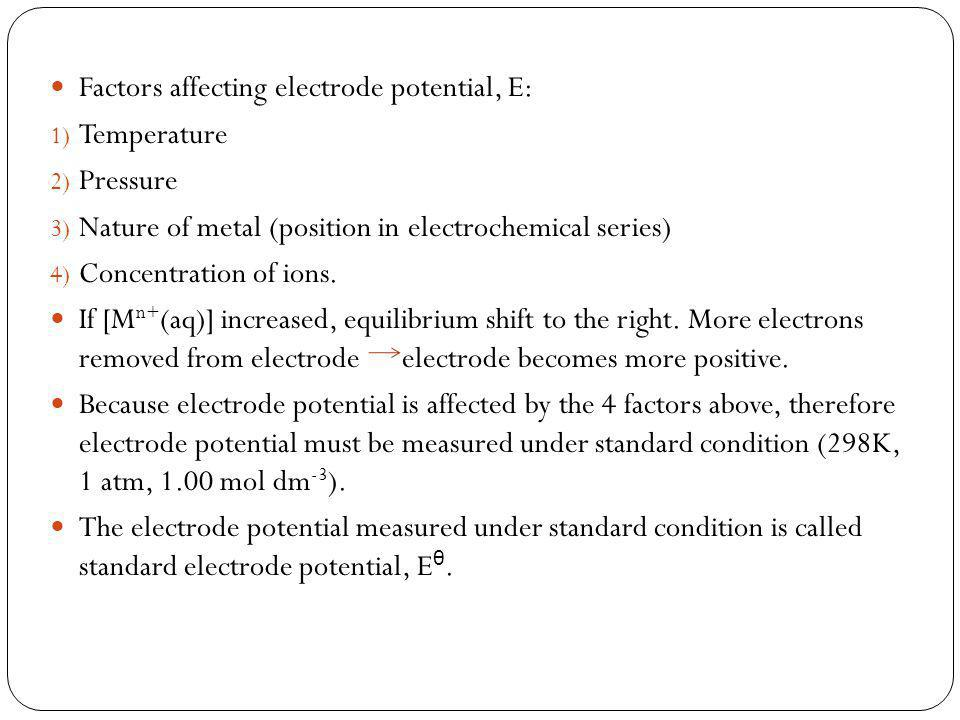 Factors affecting electrode potential, E: