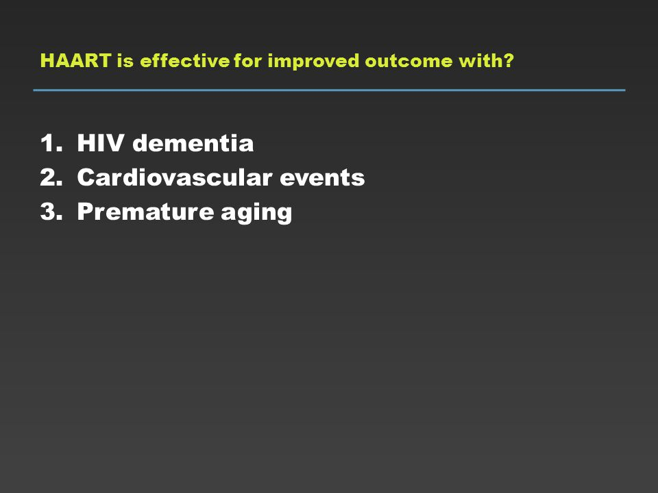 HAART is effective for improved outcome with