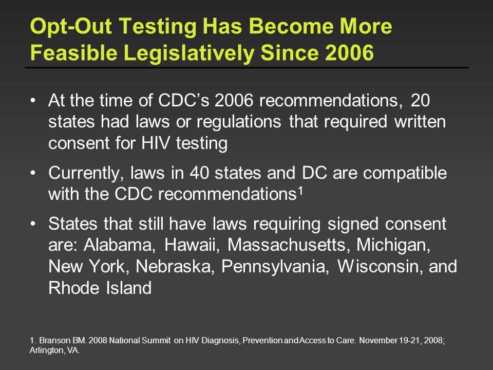 Opt-Out Testing Has Become More Feasible Legislatively Since 2006