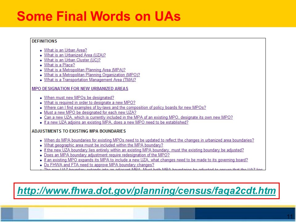 Some Final Words on UAs http://www.fhwa.dot.gov/planning/census/faqa2cdt.htm