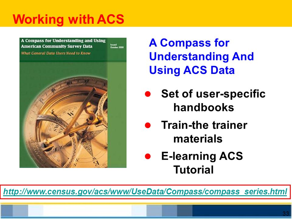 Working with ACS A Compass for Understanding And Using ACS Data