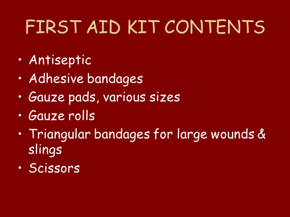 FIRST AID KIT CONTENTS Antiseptic Adhesive bandages