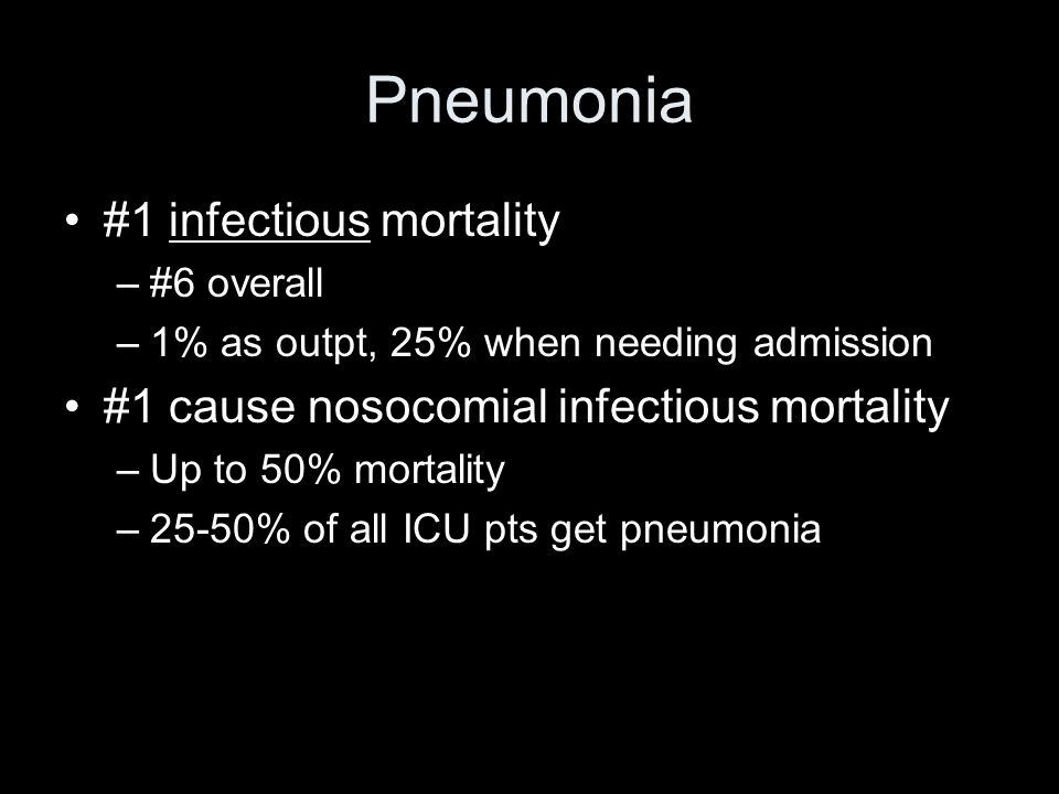 Pneumonia #1 infectious mortality