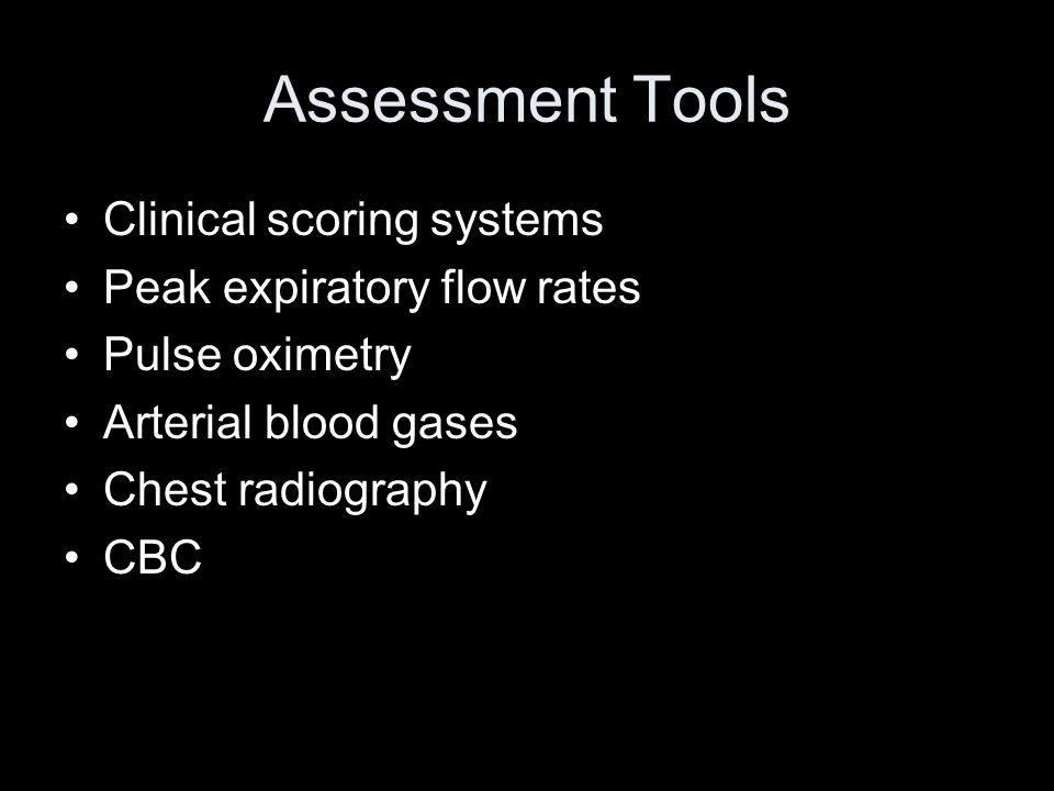 Assessment Tools Clinical scoring systems Peak expiratory flow rates