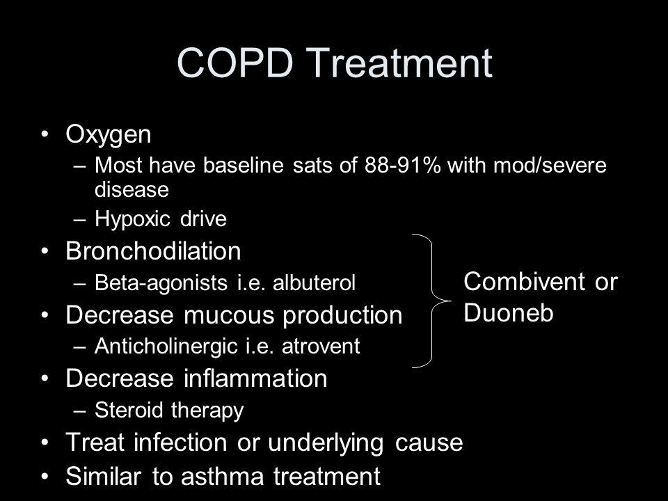 COPD Treatment Oxygen Bronchodilation Decrease mucous production