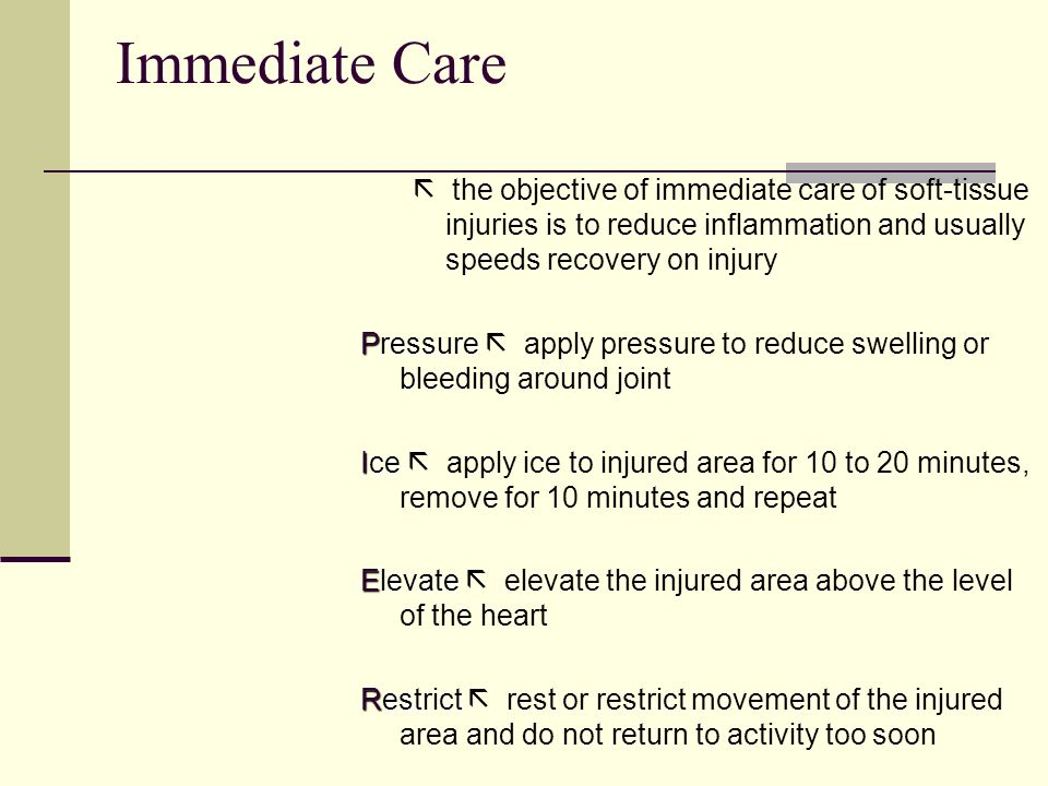 Immediate Care  the objective of immediate care of soft-tissue injuries is to reduce inflammation and usually speeds recovery on injury.