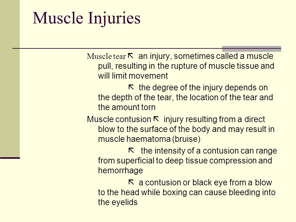 Muscle Injuries Muscle tear  an injury, sometimes called a muscle pull, resulting in the rupture of muscle tissue and will limit movement.