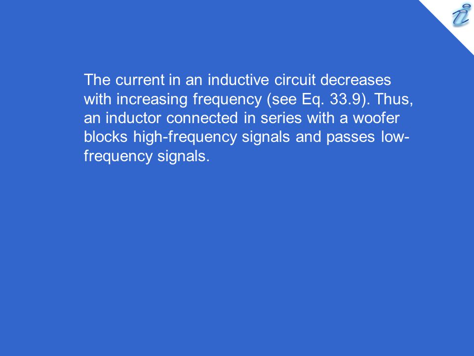 The current in an inductive circuit decreases with increasing frequency (see Eq.