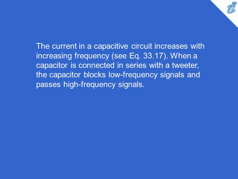 The current in a capacitive circuit increases with increasing frequency (see Eq.