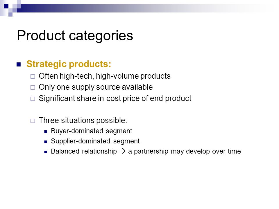 Product categories Strategic products: