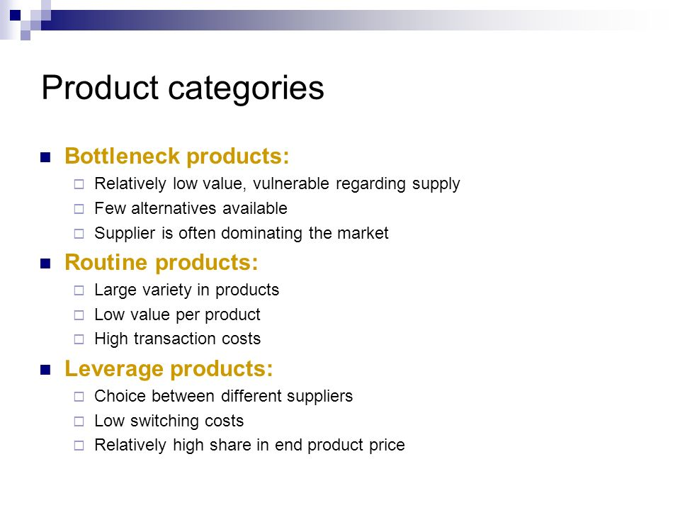 Product categories Bottleneck products: Routine products: