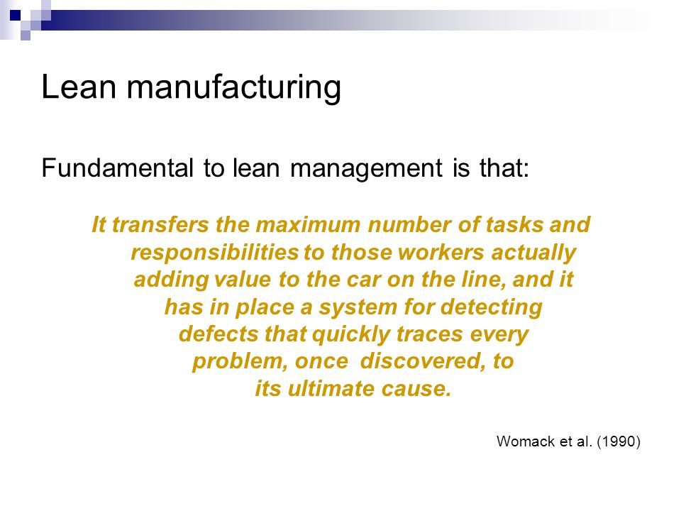 Lean manufacturing Fundamental to lean management is that:
