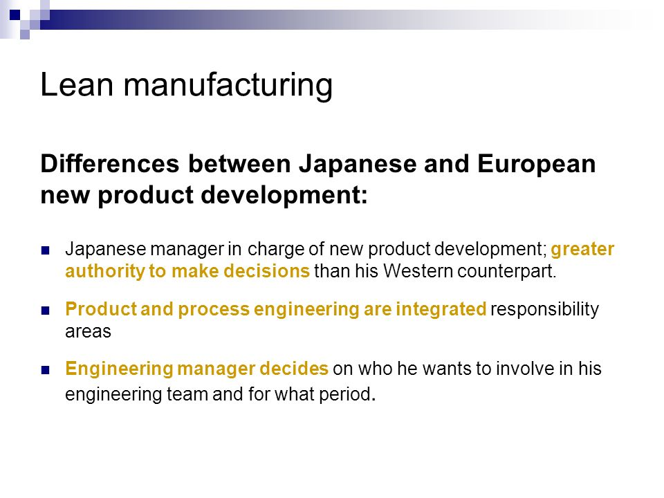 Lean manufacturing Differences between Japanese and European new product development:
