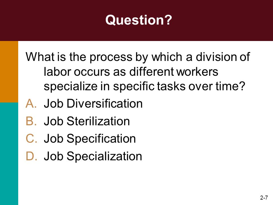 Question What is the process by which a division of labor occurs as different workers specialize in specific tasks over time