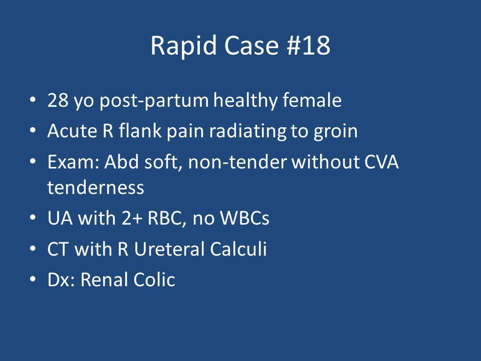 Rapid Case #18 28 yo post-partum healthy female