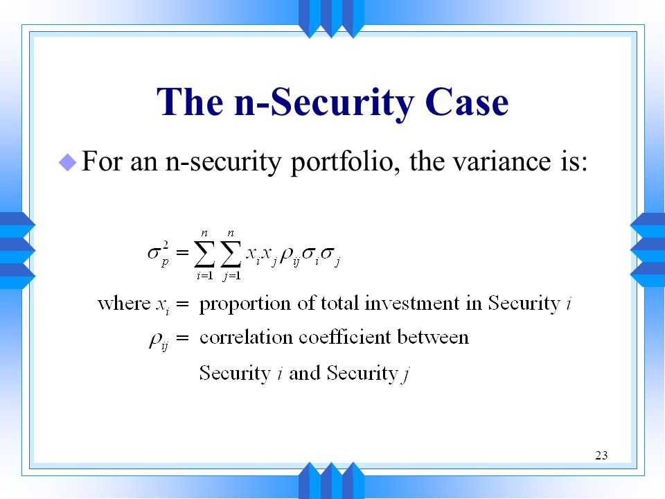 The n-Security Case For an n-security portfolio, the variance is: