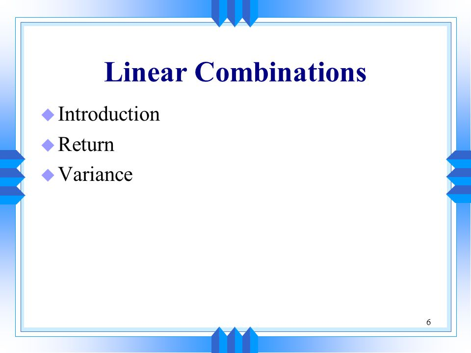 Linear Combinations Introduction Return Variance