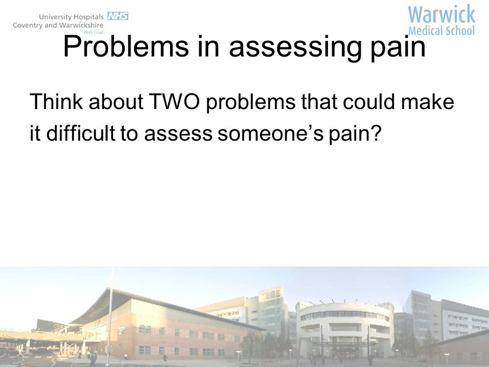 Problems in assessing pain