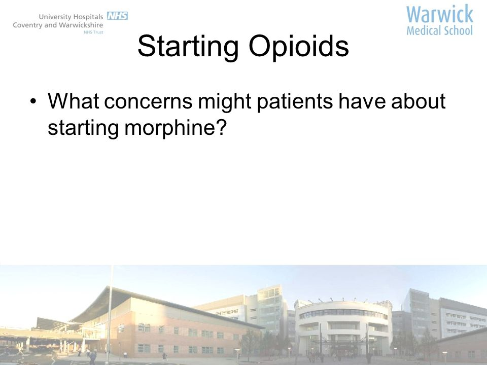 Starting Opioids What concerns might patients have about starting morphine