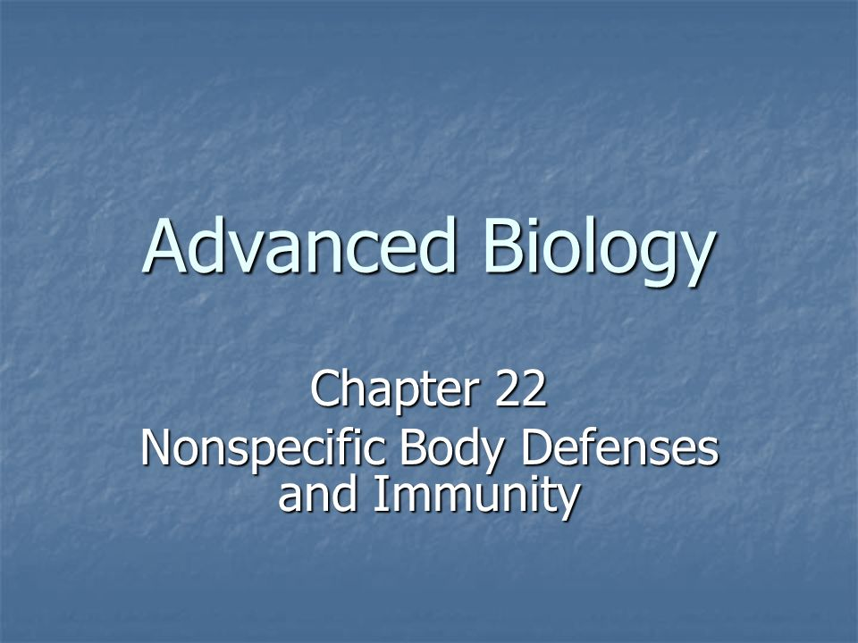 Chapter 22 Nonspecific Body Defenses and Immunity