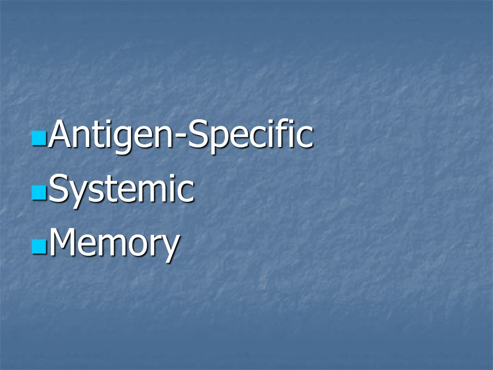 Antigen-Specific Systemic Memory