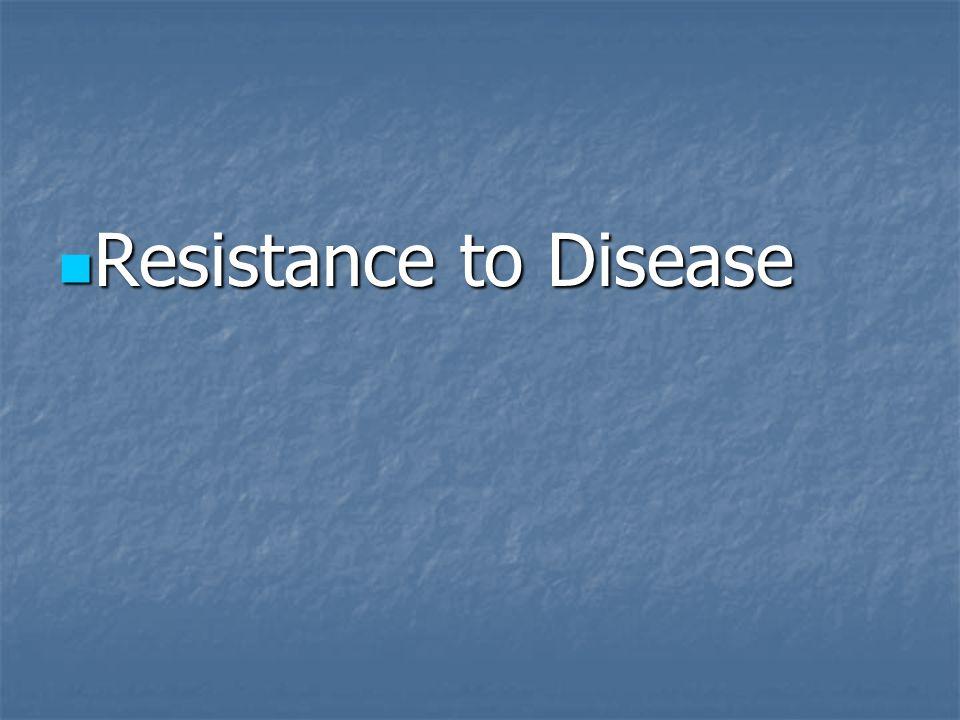 Resistance to Disease