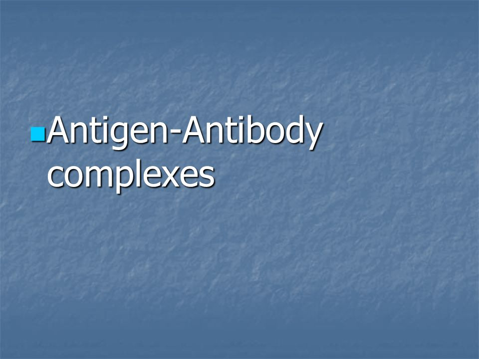 Antigen-Antibody complexes