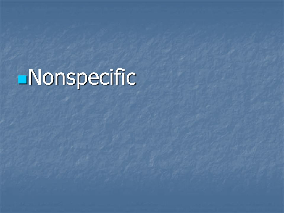 Nonspecific