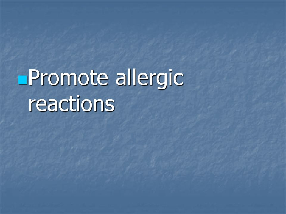 Promote allergic reactions