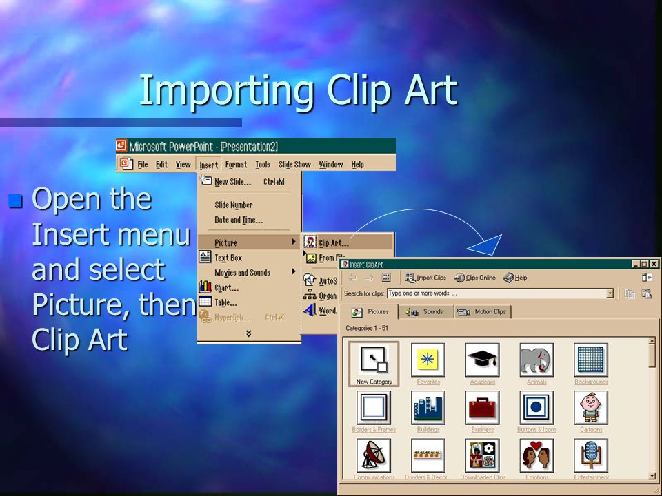 Importing Clip Art Open the Insert menu and select Picture, then Clip Art